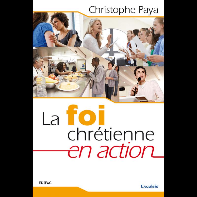 La foi chrétienne en action – Christophe PAYA