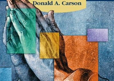 La prière renouvelée – Donald CARSON