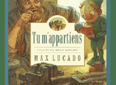Tu m'appartiens – Max LUCADO